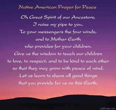 Native American Prayer for Peace Native American Prayers, Native American Spirituality, Native American Images, Native American Wisdom, American Indians, American Art, American Pride, Spiritual Prayers, Prayers For Healing