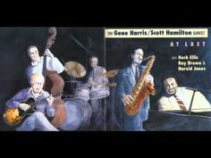 Gene Harris - Scott Hamilton Quintet - At Last