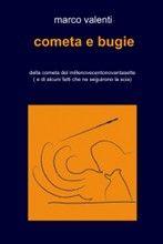 Cometa e bugie - Marco Valenti - 42 recensioni su Anobii
