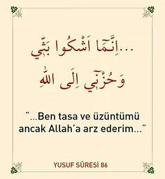 I only complain of my grief and sorrow to Allah . Duaa Islam, Allah Islam, Islam Quran, Learn Turkish Language, Islamic Quotes Wallpaper, Allah Love, Islamic Dua, Islam Religion, Holy Quran