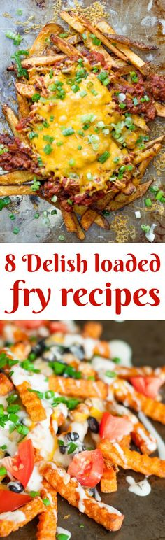 8 Loaded Fry Recipes To Make Now  APRIL 21, 2017 – 3:34 PM  – 0 COMMENTS 2  Paula PMc Jones By PAULA PMC JONES  @@Paula_CallMePMc Pizza-Fries LAUNCH GALLERY 8 photos How do you improve on one of America's favorite side dishes, french fries? You smother them with pizza toppings, nacho toppings, bacon, cheese, sour cream, bacon and anything else you can imagine.  Loaded baked potatoes are great but loaded fries and tater tots are even better. That is why I collected 10 loaded fry recipes to…