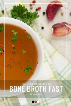 Uncovering the best benefits of going on a bone broth fast!