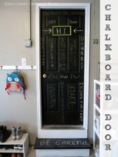 Chalkboard Door {Garage Entry}....thinking about transforming my old front door into this - and leaning against the kitchen wall for message center. It's also magnetic!!
