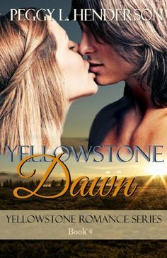 Yellowstone Dawn (Yellowstone Romance Series Book 4) by Peggy L Henderson, http://www.amazon.com/dp/B007V66DMU/ref=cm_sw_r_pi_dp_qzY8qb1D561WW
