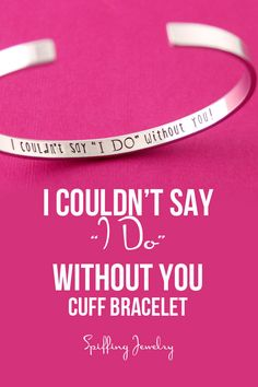 """This sweet bridesmaids gift idea is a great way to tell your girls """"I couldn't say I DO without you!"""" The outside is customized wit their initial."""