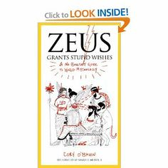 Zeus Grants Stupid Wishes: A No-Bullshit Guide to World Mythology by Cory O'Brien. Save 22 Off!. $10.99. Publisher: Perigee Trade; 1 edition (March 5, 2013)