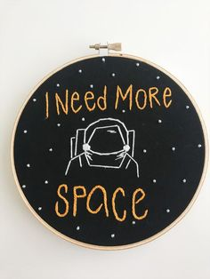 I Need More Space - Embroidered Hoop Hand Embroidery Stitches, Embroidery Thread, Cross Stitch Embroidery, Cross Stitch Patterns, Embroidery Designs, Sewing Hacks, Needlepoint, Creations, Inspiration