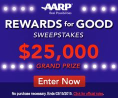 SWEEPSTAKES $$ AARP Rewards for Good: Enter to Win $25,000 + More!