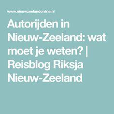 Autorijden in Nieuw-Zeeland: wat moet je weten? | Reisblog Riksja Nieuw-Zeeland