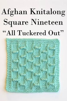 Free Universal Yarn Pattern : Afghan Knitalong Square 19 - All Tuckered Out