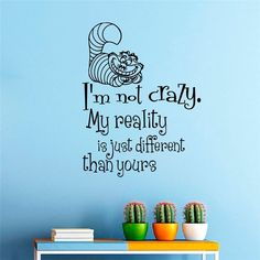 T05063 Quotes I Am Not Crazy Vinyl Wall Sticker Kids Bedroom Decor Quality Wall Mural Alice In Wonderland Cheshire Cat $6.99