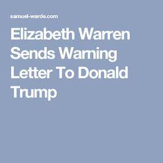 Elizabeth Warren Sends Warning Letter To Donald Trump