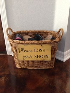 Some people need this friendly reminder! Please Lose Your Shoes Real Wood Custom Sign by FussyMussyDesigns - I can easily add a sign to my shoe basket. Shoe Basket, Shoe Storage Basket, Shoe Bin, Big Basket, Storage For Shoes, Crate Storage, Deco Champetre, Diy Casa, Home And Deco