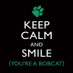 Most importantly before you leave OU stomping grounds - Look back at the campus, keep calm and smile because you are and always will be a Bobcat.