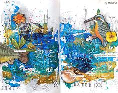 Art journal page - Shape of water... Welcome to my blog! My latest work I am sharing with you isa mixed mediaart journal pagecalled Shape of water . For the backgroun...