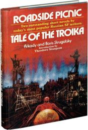 Roadside Picnic / Tale of the Troika by Boris & Arkady Strugatsky (1972)