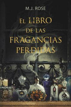 Buy El libro de las fragancias perdidas by M. Rose and Read this Book on Kobo's Free Apps. Discover Kobo's Vast Collection of Ebooks and Audiobooks Today - Over 4 Million Titles! I Love Books, Good Books, Books To Read, My Books, Sarah J Mass, Magick Book, The Book Thief, Book Sites, Summer Reading Lists
