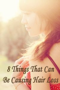 8 Things that can be causing hair loss