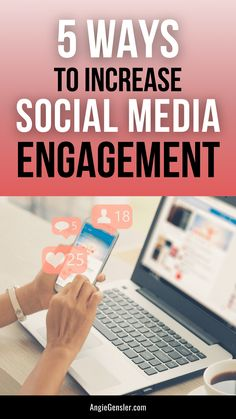 Want more engagement on social media? In this article, you'll discover 5 easy ways to increase social media engagement. Number 4 might surprise you! #socialmediamarketing #businesstips #angiegensler