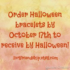 Need party favors or something to accessorize your Halloween costume? Grab some friendship bracelets and have a scary good time! Order by October 17th to get in time for Halloween!