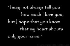 I may not always tell you how much i love you, But i...   Unknown Picture Quotes   Quoteswave