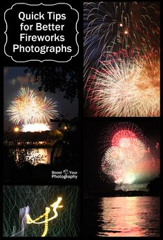 Quick Tips for Better Fireworks Photographs   Boost Your Photography