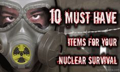 10 Must Have Items For Your Nuclear Survival