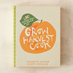 Grow Harvest Cook