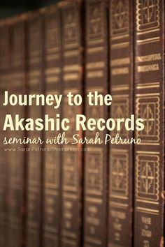 Journey to the Akashic Records seminar with Sarah Petruno - 90 minute recorded seminar on what the akashic records are, how to read them, and how to access them for yourself and others. Includes a guided journey to the records to ask a question.