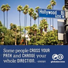 """""""Some people cross your path and change your whole direction."""" —Unknown"""