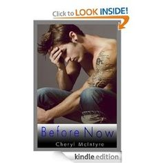 Before Now (Sometimes Never) by Cheryl McIntyre $0.99  4.5 Stars!