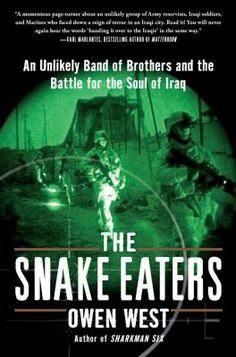 """""""The author describes how he and a ragtag team of United States reservists were given the task, with no training, of advising the Iraqi Battalion 3/3-1, """"the Snake Eaters,"""" in rooting out insurgents in the Iraqi town of Khalidiya, and despite the hostility they faced from their Iraqi counterparts, were highly successful."""""""