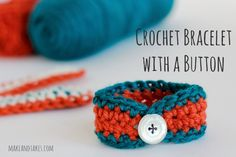 Crochet-A-Day: Crochet Bracelet with a Button - Make and Takes...free pattern!