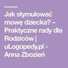 Jak stymulować mowę dziecka? – Praktyczne rady dla Rodziców | uLogopedy.pl - Anna Zbozień