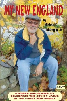 "Former Worcester resident Michael Bisceglia Jr. has published a new book through Amazon Press. ""My New England"" is as full of regional vignettes"