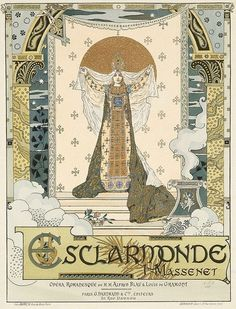 Esclarmonde (1889) colour lithograph for the opera at the Théâtre National de l'Opéra-Comique. By Auguste-Francois Gorguet (1862–1927). artgallery.nsw.gov.au New South Wales Art Gallery. Wikimedia.