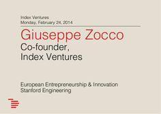 Giuseppe Zocco - Index Ventures - Switzerland - Stanford Engineering - Feb 24 2014 by Burton Lee via slideshare