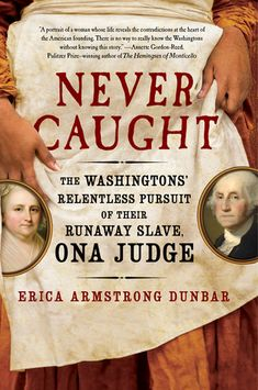 Never Caught: The Washingtons' Relentless Pursuit of Their Runaway Slave, Ona Judge A startling and eye-opening look into America's First Family, Never Caught is the powerful narrative of Ona Judge, George and Martha Washington's runaway slave who risked it all to escape the nation's capital and reach freedom.  When George Washington was elected president, he reluctantly left behind his beloved Mount Vernon to serve in Philadelphia, the temporary seat of the nation's capital, after a brief…