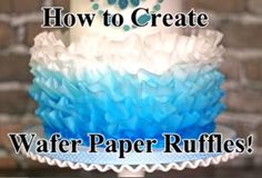 How to Make Wafer Paper Ruffles Tutorial on Cake Central