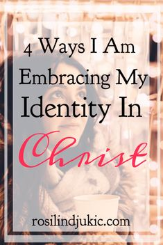 Here are 4 ways I have moved beyond the pain of my past to freedom and embraced my identity in Christ and how you can, too, be free!
