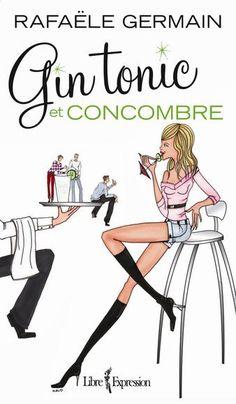Rafaële Germain, Gin tonic et concombre