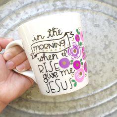 Christian Coffee Mug  When I Rise  In the by MorningSunshineShop