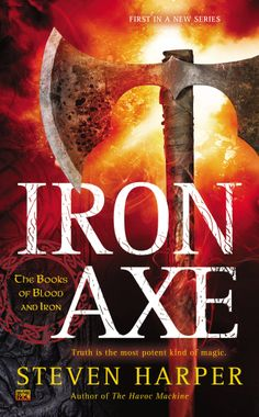 Iron Axe: The Books of Blood and Iron by Steven Harper   Roc   Jan. 6, 2015