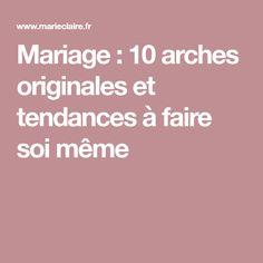 Mariage: 10 arches originales et tendances à faire soi même