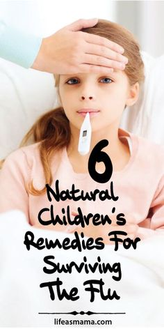 6 Natural Children's Remedies For Surviving The Flu