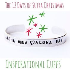 The 12 Days of #Sutra #Christmas... Day 8: #Inspirational Cuffs! Talk about a daily reminder to #live your #life! These one-of-a-kind bracelets are made to be worn while doing the activities that take you to your #happy place. This #handmade cuff will withstand sweat, #saltwater & any other blissful #adventure you do. Available in aluminum, copper & stainless steel, one size fits all. Pair with different #Sutra #inspirations cuffs to create a custom #gift stack! Use HOLIDAY10 for 10% off!