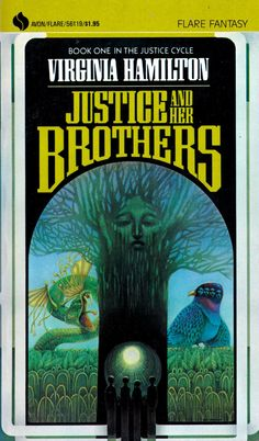 Justice Cycle #1: Justice and Her Brothers, written by Virginia Hamilton (Cover Art)
