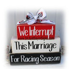 Items similar to We Interrupt This Marriage For Racing Season Wood Stacking Blocks on Etsy Wedding Signs, Our Wedding, Wedding Ideas, Wedding Planning, Wood Block Crafts, Wood Projects, Sewing Projects, Craft Projects, Craft Ideas