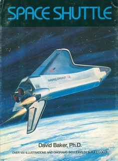Space Shuttle by David Baker and Crown Publishing Group Staff Hardcover) for sale online Space Pioneers, Radio Astronomy, Space Words, Star Trek Show, Starship Enterprise, Air Space, The Final Frontier, Space Images, Space Program