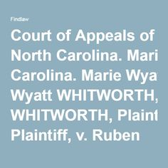 Court of Appeals of North Carolina. Marie Wyatt WHITWORTH, Plaintiff, v. Ruben Leon WHITWORTH, Defendant.   No. COA12–24. Decided: September 4, 2012 Robinson & Lawing, L.L.P., by Kevin L. Miller, Michael L. Robinson, and H. Stephen Robinson; and The McElwee Firm, by William H. McElwee, III, for plaintiff-appellant. No brief filed on behalf of defendant-appellee. Sigmon, Clark, Mackie, Hanvey & Ferrell, PA, by Forrest A. Ferrell and R. Jason White, for intervenor-appellee. Appeal by…